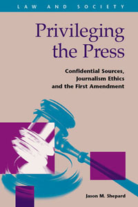 "Cover of the book ""Privileging the Press."""